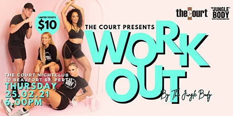 The Court Presents WORKOUT By The Jungle Body tickets