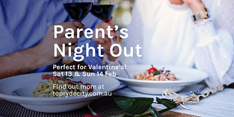 Parent's Night Out - Valentine's Weekend - Sat 13 Feb tickets