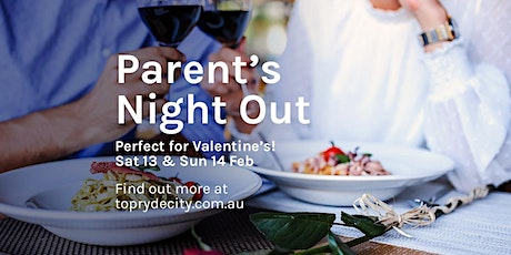 Parent's Night Out - Valentine's Weekend - Sun 14 Feb tickets