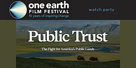 'Public Trust: The Fight for America's Public Lands' Watch Party tickets
