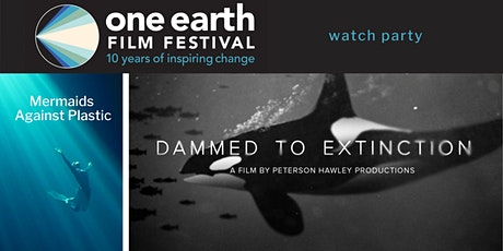 'Dammed to Extinction' + 'Mermaids Against Plastic' Watch Party tickets