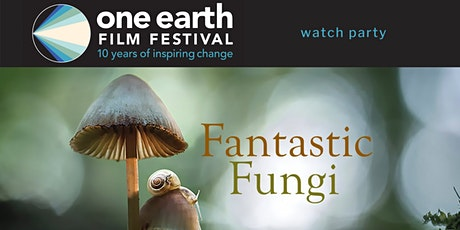 'Fantastic Fungi' Watch Party tickets
