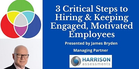 3 Critical Steps to Hiring & Keeping Engaged, Motivated Employees tickets