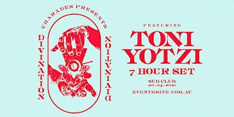 Divination feat. TONI YOTZI (7 Hour Set) tickets