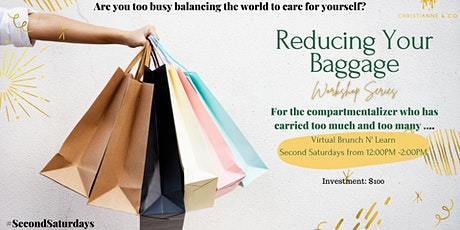 Reducing Your Baggage Workshop Series ~ Brunch N' Learn Second Saturdays tickets
