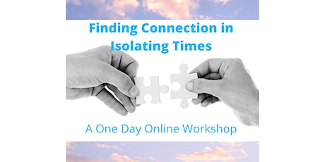 Finding Connection in Isolating Times tickets