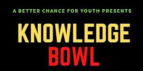 A Better Chance for Youth Futures Inc  Knowledge Bowl for Our Scholars tickets