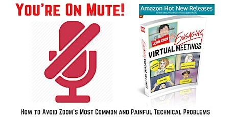 You're on Mute. How to Avoid Zoom's Most Common&Painful Technical Problems tickets