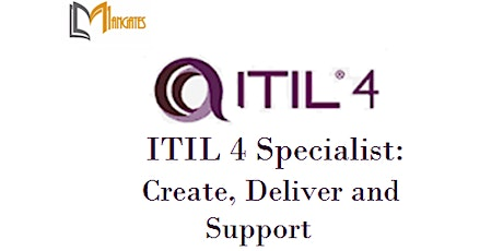 ITIL 4 Specialist: Create, Deliver and Support 3Days Virtual -  Auckland tickets