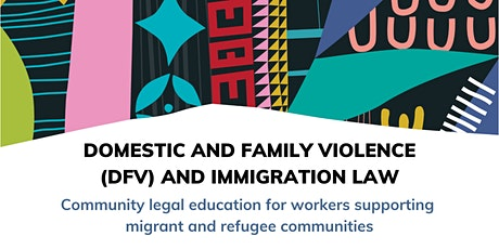 Domestic and Family Violence (DFV) and Immigration Law Seminar tickets
