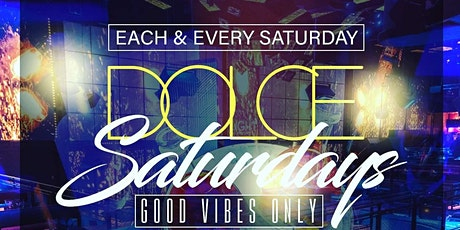 EVERY SATURDAY DOLCE LOUNGE | HAPPY HOUR|DINNER VIBES tickets