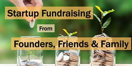 How to Raise Startup Funds from Founders, Friends and Family (Q&A) tickets