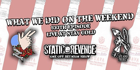 What We Did On The Weekend Podcast100th Episode tickets