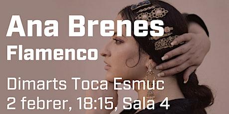 Dimarts Toca ESMUC. Dimarts, 2 de febrer. 18.15 h. Flamenco amb Ana Brenes entradas