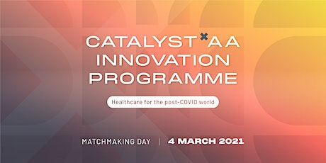 CATALYST x AA Innovation Programme: Matchmaking Day tickets