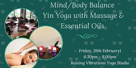 Mind/Body Balance: Yin Yoga with Massage and Essential Oils tickets