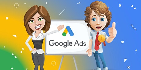 Google Ads 2021 - MASTERCLASS to run successful Campaigns tickets