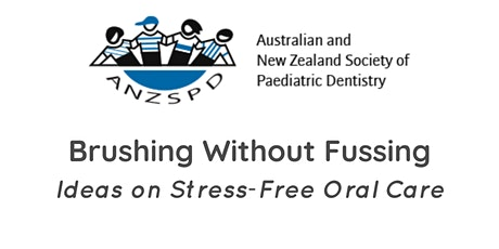 Brushing Without Fussing - Ideas on Stress-Free Oral Care tickets