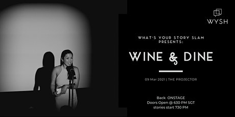 What's Your Story Slam Live:  Wine and Dine tickets