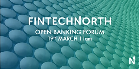 FinTech North Open Banking Forum tickets