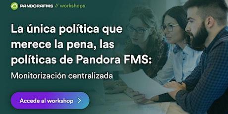 La única política que merece la pena, las políticas de Pandora FMS entradas