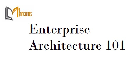 Enterprise Architecture 101 4 Days Training in Hamilton City tickets