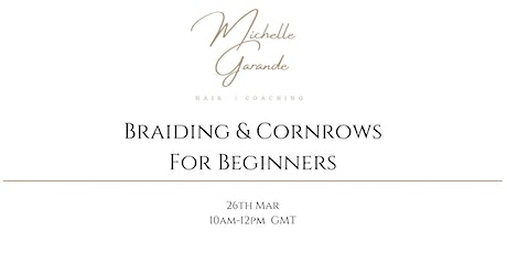 BRAIDING AND CORNROWS FOR BEGINNERS tickets