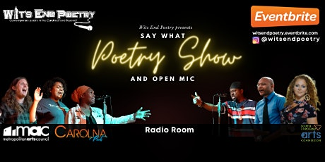 Say What Poetry Show and Open Mic tickets