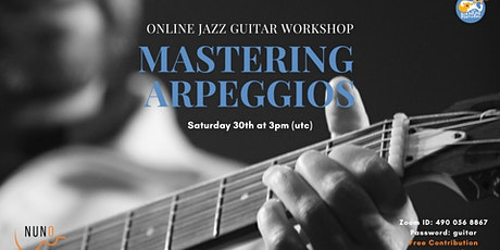 MASTERING ARPEGGIOS - Online Guitar Workshop tickets