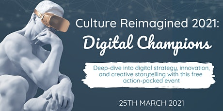 Culture Reimagined: Digital Champions tickets