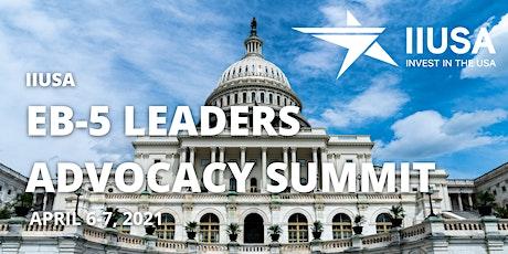 2021 IIUSA EB-5 Leaders Advocacy Summit tickets