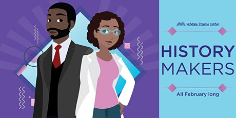 History Makers Weekend by McWane Science Center! tickets