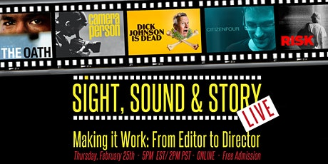 "Sight, Sound & Story Live - Ep 7 ""Making it Work: From Editor to Director"" tickets"