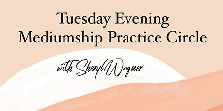 Tuesday Evening Mediumship Practice Circle tickets