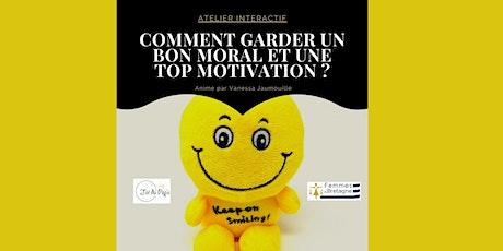 Comment garder un bon moral et une top motivation ?  11 Mars 2021  Legé(44) billets