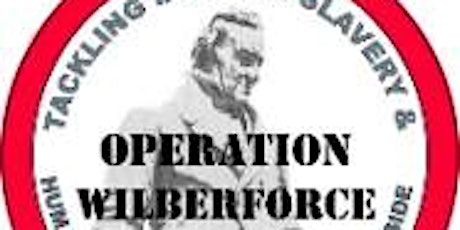 Modern slavery and human trafficking training by the Op Wilberforce Team tickets