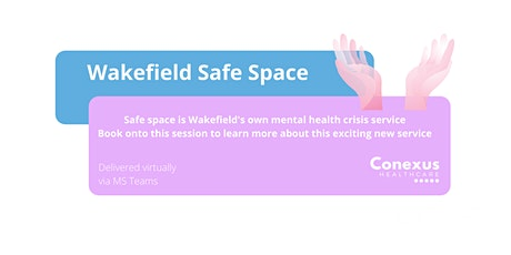Wakefield's Safe Space - Mental Health Crisis Service tickets