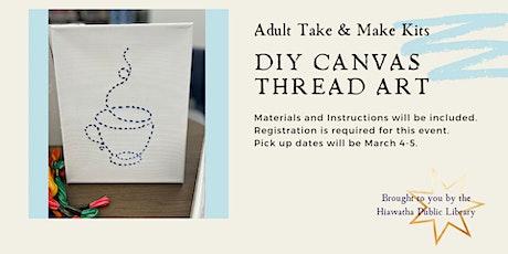 Adult Take & Make: DIY Canvas Thread Art tickets