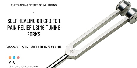 Self Healing or CPD - Pain Relief using tuning forks tickets