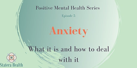 Positive Mental Health Series ~ Episode Five ~ Anxiety tickets