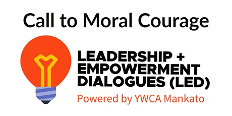 Call to Moral Courage (LED Series #2) tickets