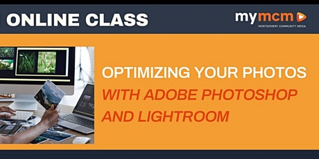 Optimizing Your Photos with Adobe Photoshop and Lightroom (Ages 15+) tickets