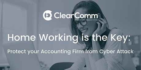 Home Working is the Key: Protect your Accounting Firm from Cyber Attack tickets