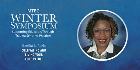 MTEC Winter Symposium with Kanika A. Burks week 2 tickets