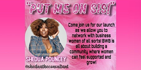 BWB PRESNETS: Put Me On Sis Networking Event tickets