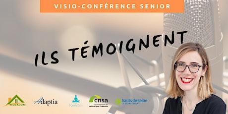 Visio-conférence senior GRATUITE - Ils témoignent billets