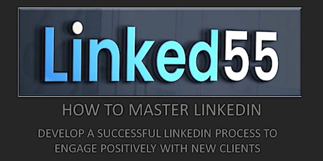 DEVELOP A SUCCESSFUL LINKEDIN PROCESS TO ENGAGE POSITIVELY WITH NEW CLIENTS tickets
