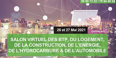 SALON VIRTUEL DES BTP, DE LA CONSTRUCTION, DE L'HYDROCARBURE billets