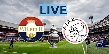 NAAR-TV@!.MaTch Ajax - Willem II Tilburg LIVE OP TV 2021 tickets