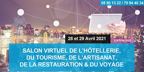 SALON VIRTUEL DE HÔTELLERIE, DU TOURISME, DE LA RESTAURATION & DU VOYAGE billets